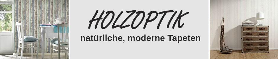 Tapete Holzoptik, Holzoptik Tapeten, moderne Tapeten
